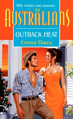 Emma Darcy Outback Heat (the Australians)