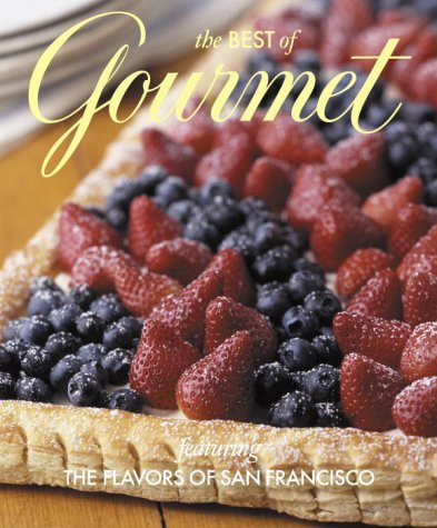 Gourmet Magazine The Best Of Gourmet Featuring The Flavors Of San