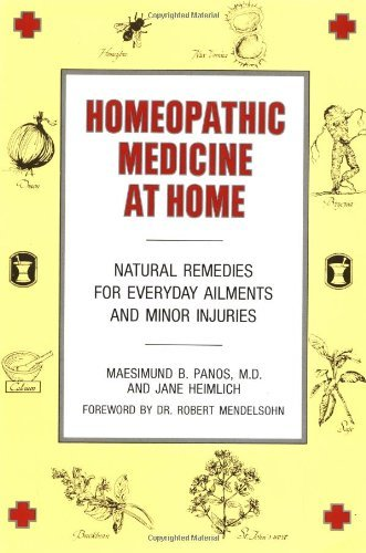 Maesimund B. Panos Homeopathic Medicine At Home Natural Remedies For Everyday Ailments And Minor