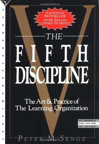 Peter M. Senge The Fifth Discipline The Art & Practice Of The Learning Organization