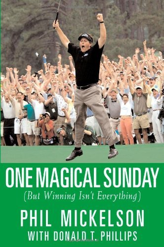 Phil Mickelson One Magical Sunday But Winning Isn't Everything