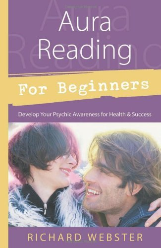 richard-webster-aura-reading-for-beginners-develop-your-psychic-awareness-for-health-succe