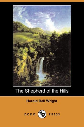 Harold Bell Wright The Shepherd Of The Hills (dodo Press)