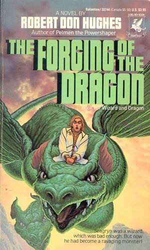 Robert Don Hughes The Forging Of The Dragon #1