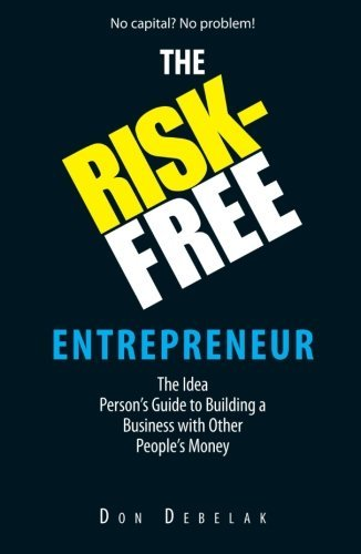 Don Debelak The Risk Free Entrepreneur The Idea Person's Guid