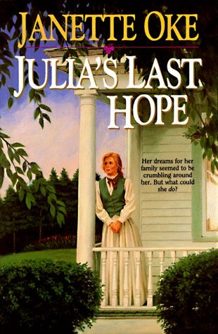 Janette Oke Julia's Last Hope (women Of The West Series)