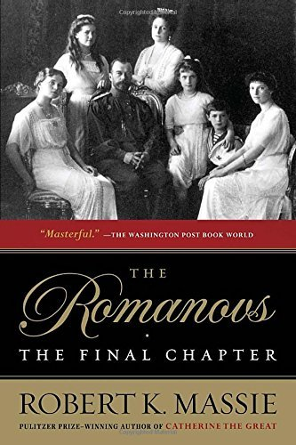Robert K. Massie The Romanovs The Final Chapter