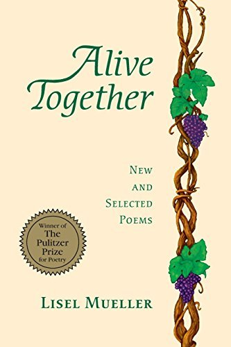 Lisel Mueller Alive Together New And Selected Poems