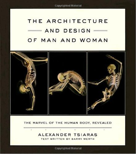 Alexander Tsiaras Barry Werth The Architecture And Design Of Man And Woman The