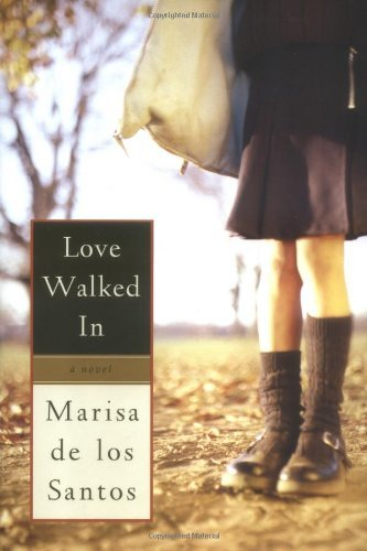 Marisa De Los Santos Love Walked In
