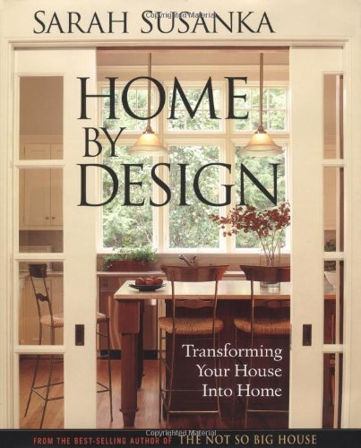 Sarah Susanka Home By Design Transforming Your House Into Home