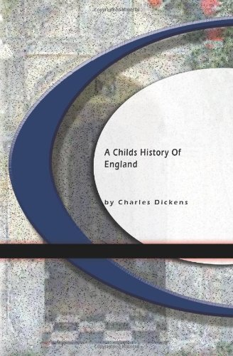 Charles Dickens A Childs History Of England