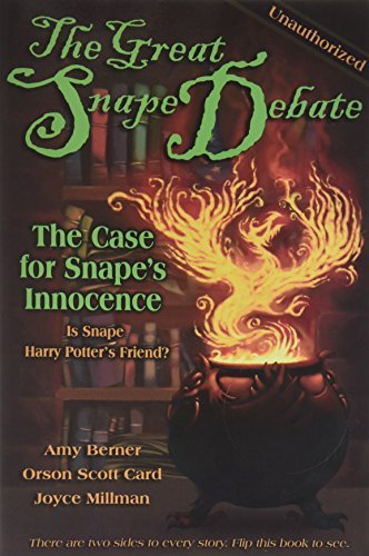 Amy Berner Orson Scott Card Joyce Millman The Great Snape Debate The Case For Snape's Guil