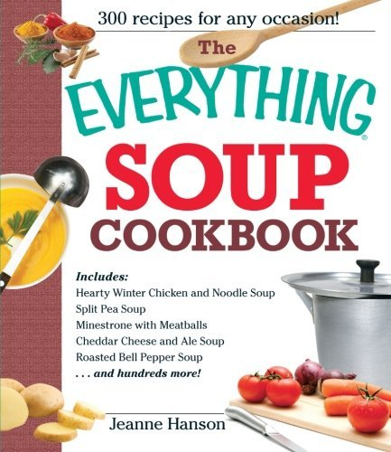 B. J. Hanson The Everything Soup Cookbook