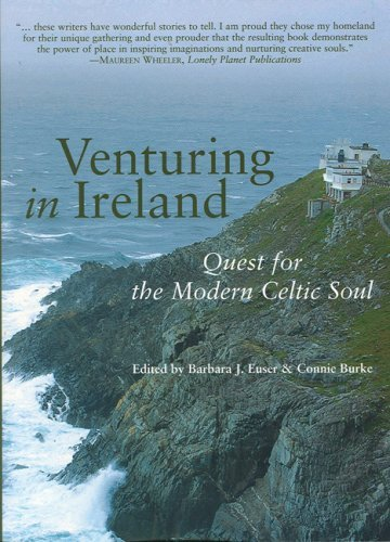 Barbara J. Euser Venturing In Ireland Quests For The Modern Celtic Soul