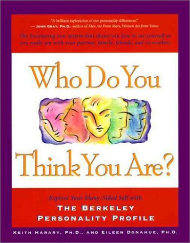 Harary Keith Donahue Eileen Ph.D. Who Do You Think Your Are? Explore Your Many Side Who Do You Think Your Are? Explore Your Many Side