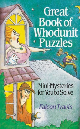 Falcon Travis Great Book Of Whodunit Puzzles Mini Mysteries For You To Solve