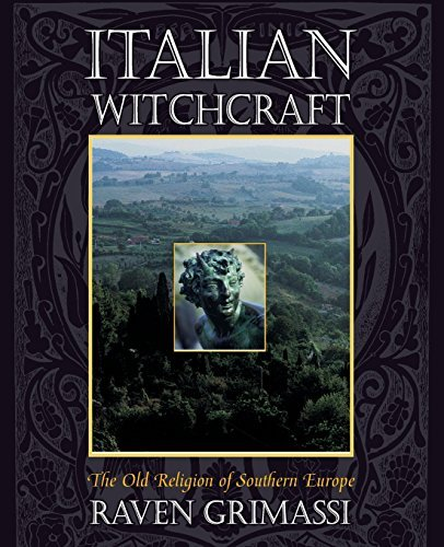 Raven Grimassi Italian Witchcraft The Old Religion Of Southern Europe 0002 Edition;