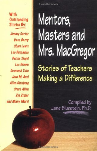 Jane Bluestein Mentors Masters And Mrs. Macgregor Stories Of Teachers Making A Difference