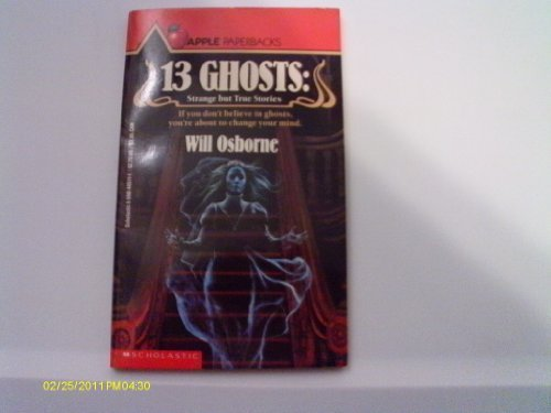 Will Osborne 13 Ghosts Strange But True Ghost Stories