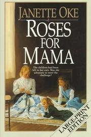 Janette Oke Roses For Mama Women Of The West Roses For Mama (women Of The West (paperback Betha