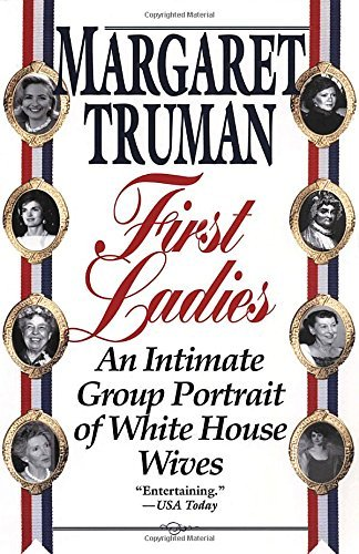 Margaret Truman First Ladies An Intimate Group Portrait Of White House Wives