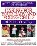 American Academy Of Pediatrics Caring For Your Baby And Young Child Revised Edit