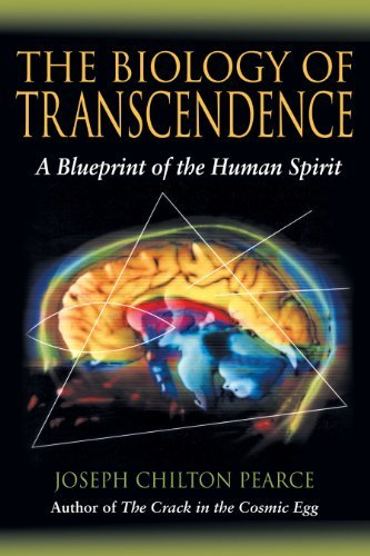 Joseph Chilton Pearce Biology Of Transcendence The A Blueprint Of The Human Spirit