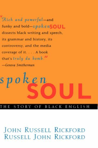 John Russell Rickford Spoken Soul The Story Of Black English