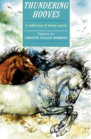 Christine Pullein Thompson Thundering Hooves A Collection Of Horse Stories