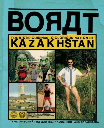 Borat Sagdiyev Borat Touristic Guidings To Minor Nation Of U.S. & A. & Touristic Guidings To Glorius Nation Of Kazakhstan