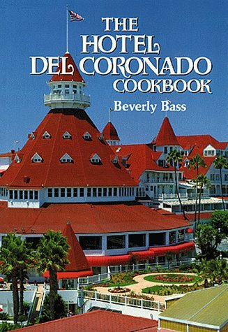Beverly Bass The Hotel Del Coronado Cookbook