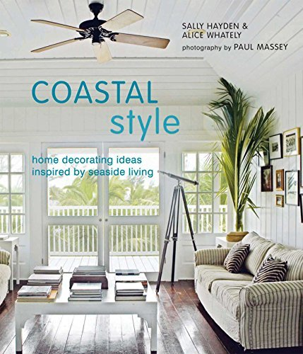 Sally Hayden Coastal Style Home Decorating Ideas Ispired By Seaside Living