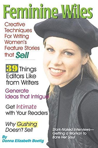 Donna Elizabeth Boetig Feminine Wiles Creative Techniques For Writing Women's Feature S