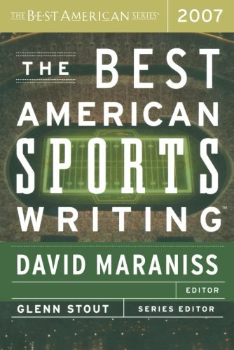 David Maraniss The Best American Sports Writing 2007
