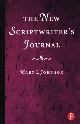 Mary Johnson The New Scriptwriter's Journal 0002 Edition;revised