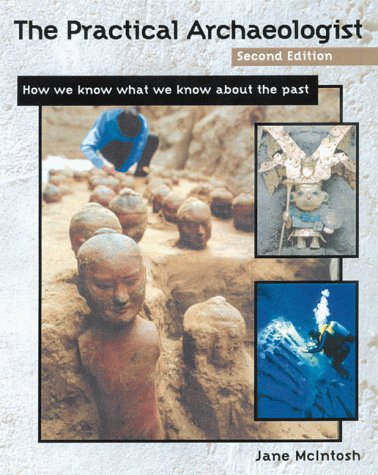 Jane R. Mcintosh The Practical Archaeologist How We Know What We K