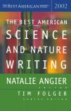 Natalie Angier Tim Folger The Best American Science And Nature Writing 2002