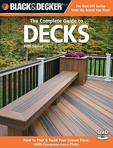 Cpi The Complete Guide To Decks Plan & Build Your Dream Deck Includes Complete De 0005 Edition;updated