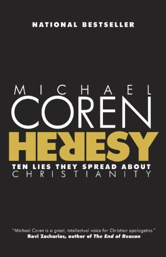 Michael Coren Heresy Ten Lies They Spread About Christianity