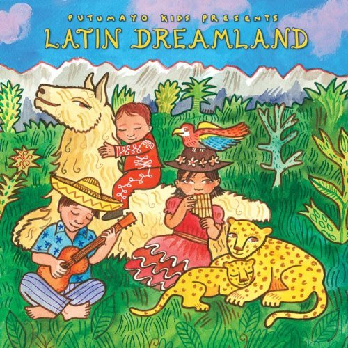 Putumayo Kids Presents Latin Dreamland