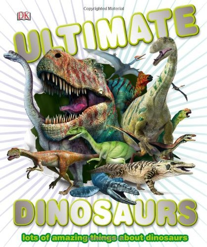 Dk Ultimate Dinosaurs Lots Of Amazing Things About Dinosaurs