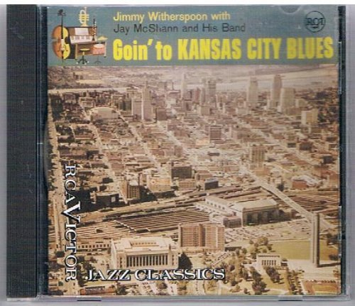 Jimmy Witherspoon Goin' To Kansas City Blues