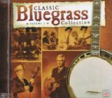 Classic Bluegrass Collection Vol. 3 Classic Bluegrass Colle Classic Bluegrass Collection