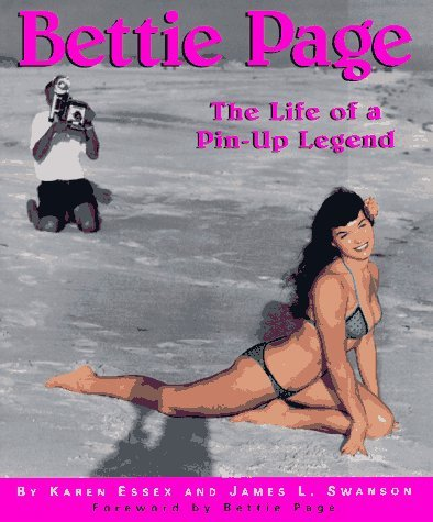 Karen Essex Bettie Page The Life Of A Pin Up Legend