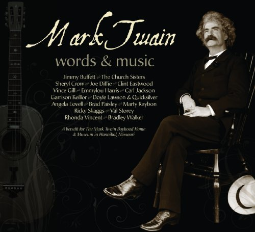 Mark Twain Words & Music Mark Twain Words & Music 2 CD Booklet