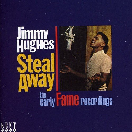 Jimmy Hughes Steal Away The Early Fame Reco Import Gbr 2 CD
