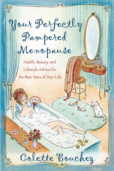 Colette Bouchez Your Perfectly Pampered Menopause Health Beauty And Lifestyle Advice For The Best