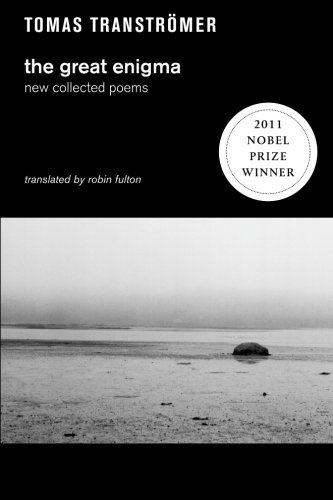 Tomas Transtromer Great Enigma The New Collected Poems