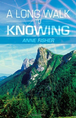 Anne Fisher A Long Walk To Knowing